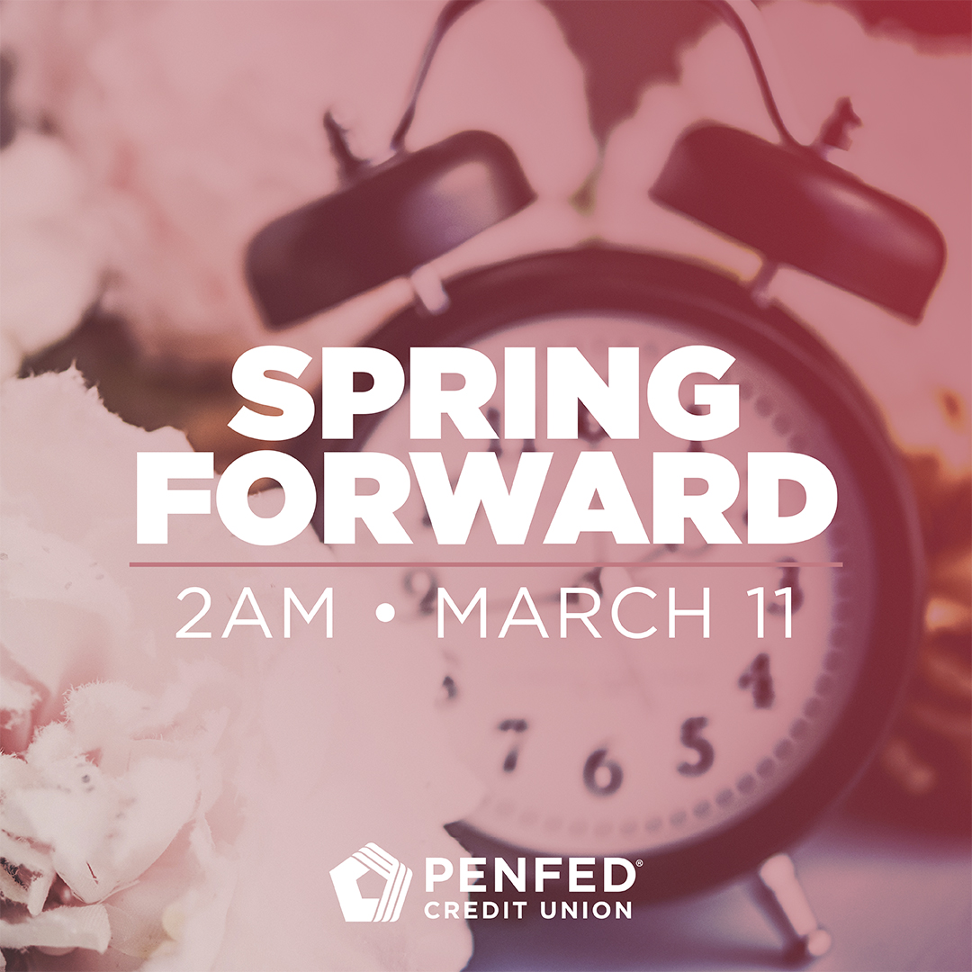 PenFed Credit Union - Daylight Savings Time, March 2018