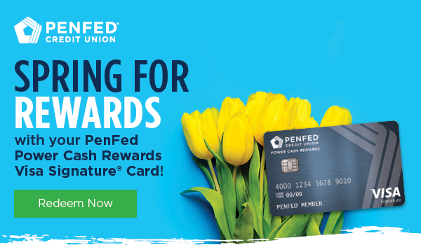 PenFed Credit Union - Power Cash Visa Signature® Card, March 2018