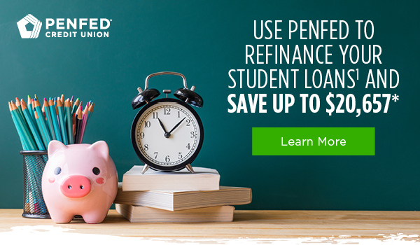 PenFed Credit Union - Student Loan Refinancing, August 2018